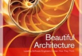 Beautiful Architecture Leading Thinkers Reveal the Hidden Beauty in Software Design