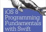 iOS 8 Programming Fundamentals with Swift Swift, Xcode, and Cocoa Basics